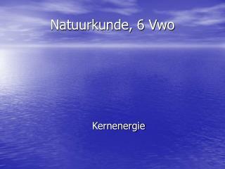 Natuurkunde, 6 Vwo