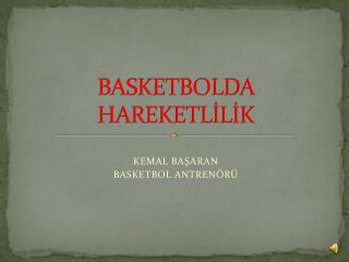 BASKETBOLDA HAREKETLİLİK