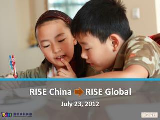 RISE China      RISE Global