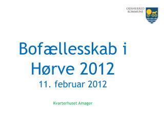 Bofællesskab i Hørve 2012 11.  f ebruar 2012 Kvarterhuset Amager