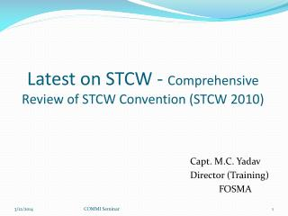 Latest on STCW - Comprehensive Review of STCW Convention STCW 2010