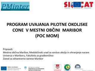Pripravili:  Mestna občina Maribor, Medobčinski urad za varstvo okolja in ohranjanje narave
