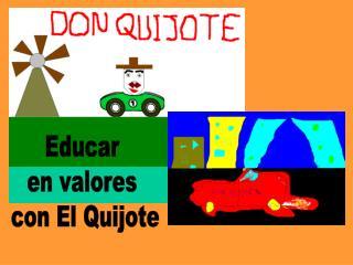 Educar  en valores  con El Quijote
