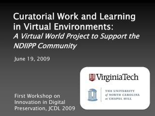 June 19, 2009 First Workshop on Innovation in Digital Preservation, JCDL 2009