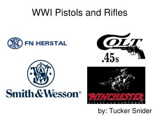 WWI Pistols and Rifles
