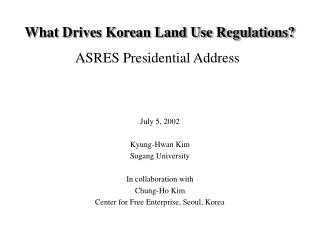 What Drives Korean Land Use Regulations? ASRES Presidential Address