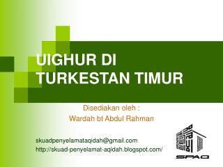 UIGHUR DI TURKESTAN TIMUR