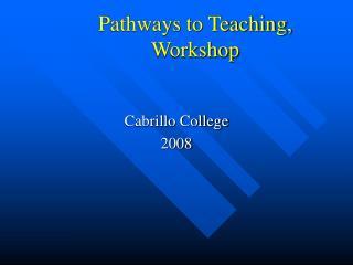 Pathways to Teaching, Workshop