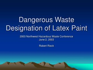 Dangerous Waste Designation of Latex Paint