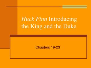 Huck Finn  Introducing the King and the Duke