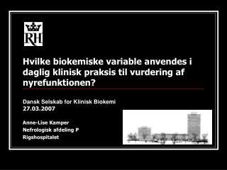 Anne-Lise Kamper Nefrologisk afdeling P  Rigshospitalet