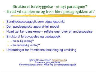 Strukturel forebyggelse - et nyt paradigme? - Hvad vil danskerne og hvor blev pædagogikken af?