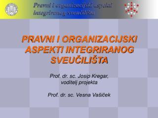 PRAVNI I ORGANIZACIJSKI ASPEKTI INTEGRIRANOG SVEUČILIŠTA