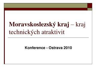 Moravskoslezský kraj  – kraj technických atraktivit