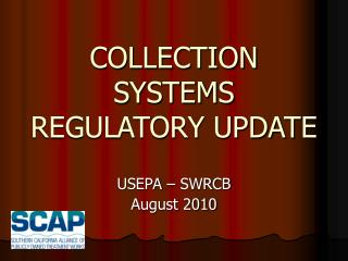 COLLECTION SYSTEMS REGULATORY UPDATE