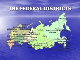 THE FEDERAL DISTRICTS