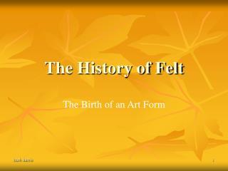 The History of Felt