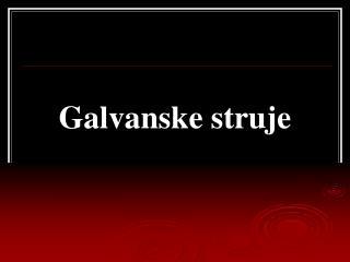 Galvanske struje
