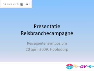 Presentatie Reisbranchecampagne
