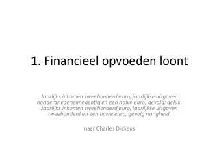 1. Financieel opvoeden loont