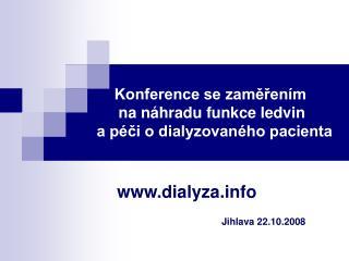 Konference se zaměřením    na náhradu funkce ledvin        a péči o dialyzovaného pacienta