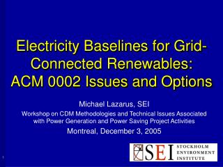 Electricity Baselines for Grid-Connected Renewables:  ACM 0002 Issues and Options
