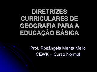 DIRETRIZES CURRICULARES DE GEOGRAFIA PARA A EDUCA  O B SICA