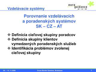 Porovnanie vzdelávacích  a poradenských systémov  SK – CZ – AT