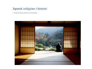 Japansk (religions-) historie -  en ekstremt hurtig indf�ring (ved J�rn Borup)