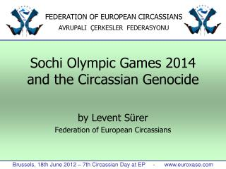 Sochi Olympic Games 2014 and the Circassian Genocide