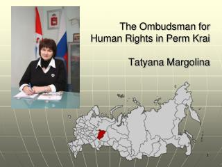 The Ombudsman for Human Rights in Perm Krai Tatyana Margolina