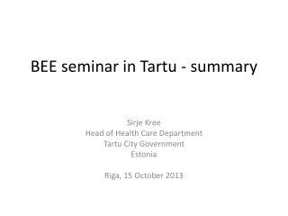 BEE seminar  in  Tartu -  summary