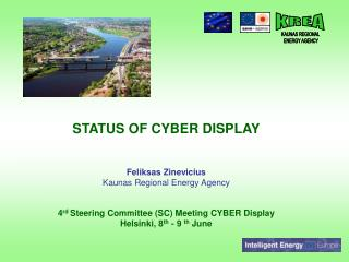 STATUS OF CYBER  DISPLAY Feliksas Zinevicius Kaunas  Regional Energy Agency