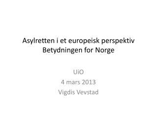 Asylretten i et europeisk perspektiv Betydningen for Norge