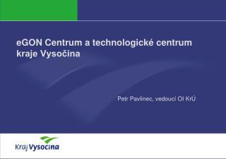 eGON Centrum a technologické centrum  kraje Vysočina