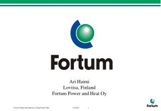 Ari Haimi Loviisa, Finland Fortum Power and Heat Oy