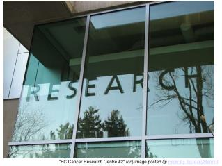 """BC Cancer Research Centre #2"" (cc) image posted @  Flickr by SqueakyMarmot"