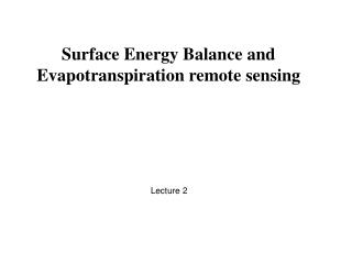 Surface Energy Balance and Evapotranspiration remote sensing