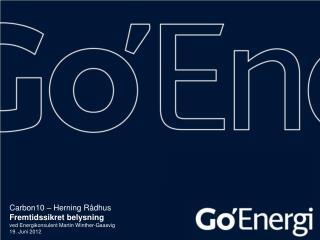 Carbon10 – Herning Rådhus Fremtidssikret belysning ved Energikonsulent Martin Winther-Gaasvig