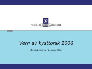 Vern av kysttorsk 2006