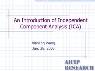 An Introduction of Independent Component Analysis (ICA)