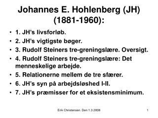 Johannes E. Hohlenberg (JH) (1881-1960):