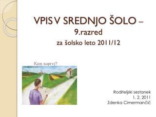 VPIS V SREDNJO ŠOLO –  9.razred za šolsko leto 2011/12