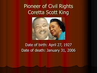 Pioneer of Civil Rights Coretta Scott King