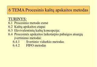 6 TEMA  Procesinis kaštų apskaitos metodas