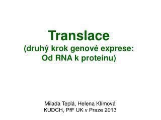 Translace (druhý krok genové exprese:  Od RNA k proteinu)