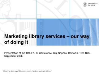 Marketing  library  services – our way of doing it