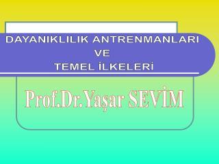 Prof.Dr.Yaşar SEVİM