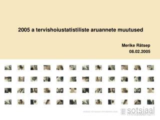2005 a tervishoiustatistiliste aruannete muutused