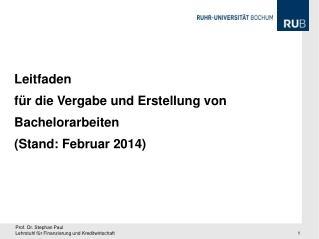 Leitfaden f�r die Vergabe und Erstellung von Bachelorarbeiten (Stand: Februar 2014)